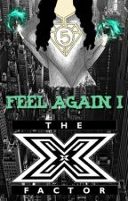 Feel Again I: X Factor (CAMREN) by jiimmy7