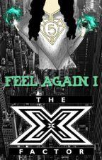 Feel Again I: X Factor (CAMREN) by jiimmy7