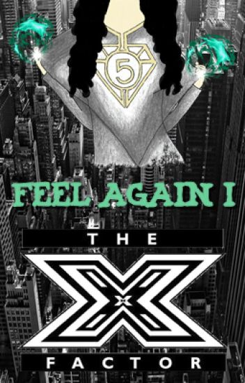 Feel Again I: X Factor (CAMREN)