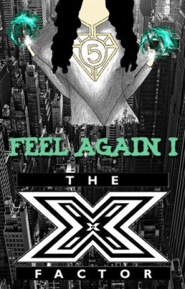 Feel Again I: X Factor (CAMREN)