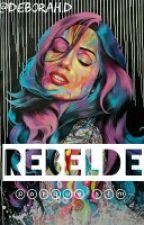 Rebelde.(1°Temp.) -(EM REVISÃO) by Deh_Salvatore