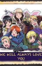 We will always love you!~ (Hetalia x Child! Reader) by _rottenpinecones_
