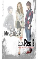 Mr. Ghost or Mr.Real ? [COMPLETED] by TrenzEbor