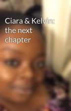 Ciara & Kelvin: the next chapter by Natallie2008