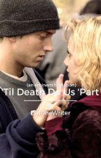 Till Death Do us 'Part by Dat0neWriter