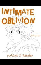 Intimate Oblivion (Yukine X Reader) || Noragami Fanfic by Audreychaan