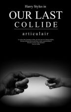 Our Last Collide 4  by articulair
