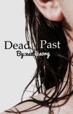 Dead Past /c.h/ /Befejezett/ by I_am_in_hell