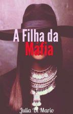 A Filha da Máfia by Ju_Di_Mario