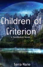 Children of Criterion [On Hold] by Terra_Marie