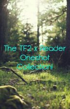 The TF2 x Reader Oneshot Collection! by LordMistress