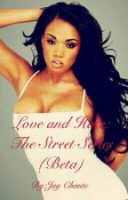 Love and Hate: The Street Series (Beta) by iiJayChante