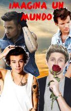 Imagina un Mundo (One Direction) by ImaginaPosibilidades