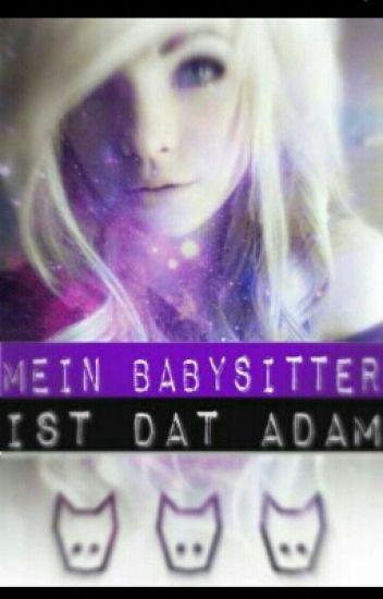Mein Babysitter ist Dat Adam [Dat Adam / Rotpilz FF]