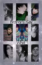 Brothers Say What?! [Incest, Twincest, BoysxBoys] by AestheticCloud