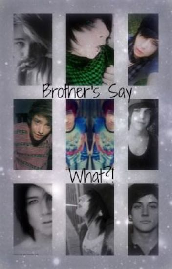 Brothers Say What?! [Incest, Twincest, BoysxBoys]