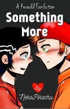 Something More by NekoPikachu