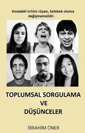 TOPLUMSAL SORGULAMA VE DÜŞÜNCELER by komursuzkalem