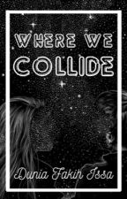 Where We Collide // l.h. by DuniFkh