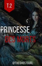 Princesse des Morts [Tome 2] by julialecuyer