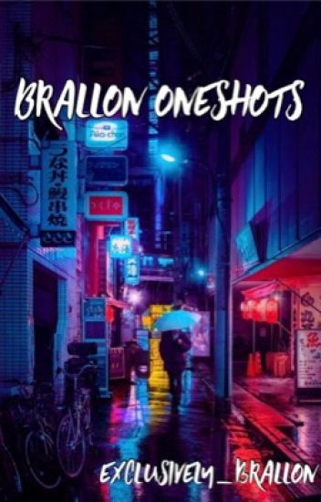 Brallon Fluff Oneshots