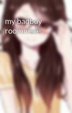 my badboy roommate by storybookslover