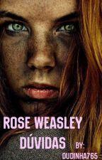 Rose Weasley Duvidas by unicorniaazulzinha