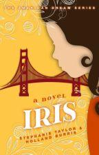 Iris: The American Dream Series Book One by redbirdsandrabbits