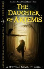 The Daughter of Artemis (A Percy Jackson/Heroes of Olympus Fanfiction) by neverlanded