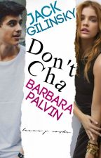 Don't Cha // j.g by rulerofbooks010