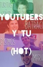 Youtubers y tu [HOT] by Mabeeeeeeeel