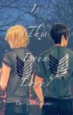 Is this even love? Eren x Reader x Armin by isabelanime