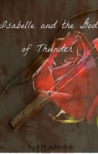 Isabelle and the God of Thunder by amjonson