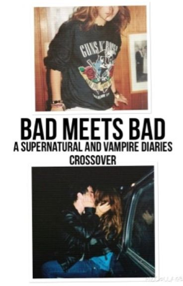Bad Meets Bad (spn and tvd crossover)