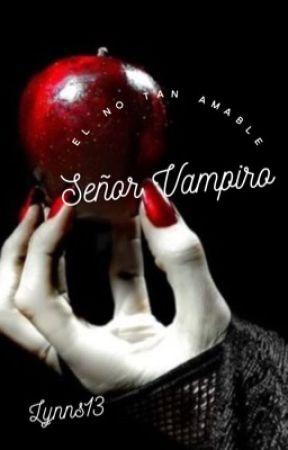 El no tan Amable  Señor Vampiro by LynnS13