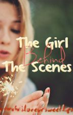 The Girl Behind The Scenes by teenage_kick