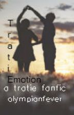 TratiEmotion~~ a tratie fanfiction (OLD) by olympianfever