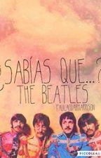 ¿Sabías Que...? The Beatles by PaulaOdairHarrison