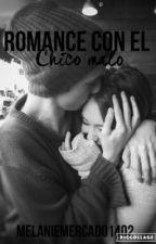 Romance Con El Chico Malo by melaniemercado1402