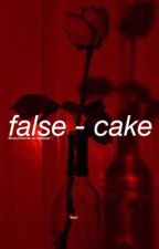 false [cake] by calumhocds