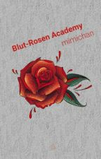 Blut-Rosen Academy by mimichan831