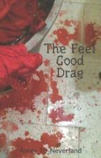 The Feel Good Drag - [Twilight Fanfiction] by Away_To_Neverland