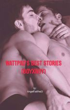 Wattpad's Best Stories (BoyxBoy) by AngelFaithe23