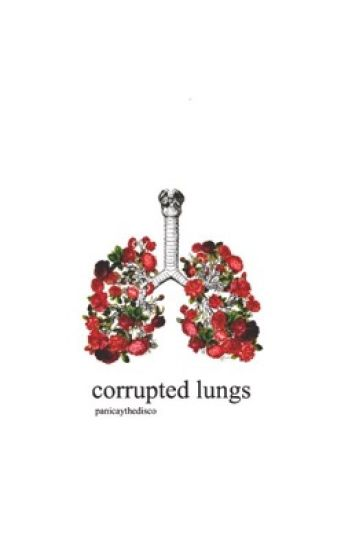 corrupted lungs | d.w #Wattys2016