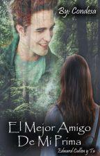 El mejor amigo de mi prima (Edward Cullen y tu) EN EDICION by CondeLissa