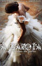 A garota dos contos de fadas by soldacalifornia