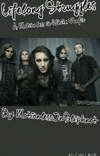 Lifelong Struggles - A Motionless In White Fanfic by motionlessinslipknot