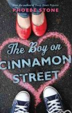 The Boy On Cinnamon Street by PaperTowns76