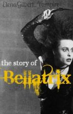 The Story Of Bellatrix (Harry Potter Fanfic) [ON HOLD] by Kissed_By_The_Devil