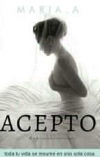ACEPTO by MariaAoyp